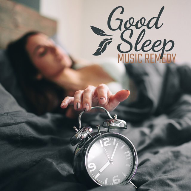 Good Sleep Music Remedy: 2020 Ambient Soft Sounds for Your Deep Sleep, Relax, Rest and Calm Down