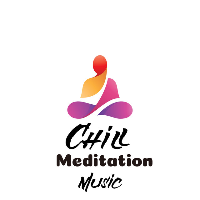 Chill Meditation Music: Best Ambient Beats for Meditation and Yoga