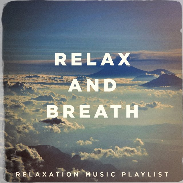 Relax and breath - relaxation music playlist