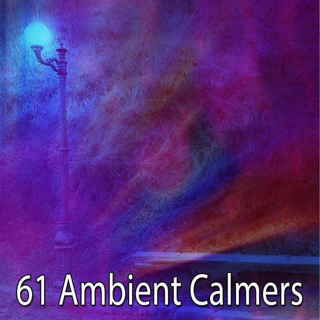 61 Ambient Calmers