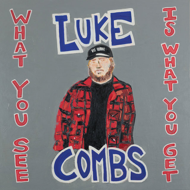 Cover art for album What You See Is What You Get by Luke Combs