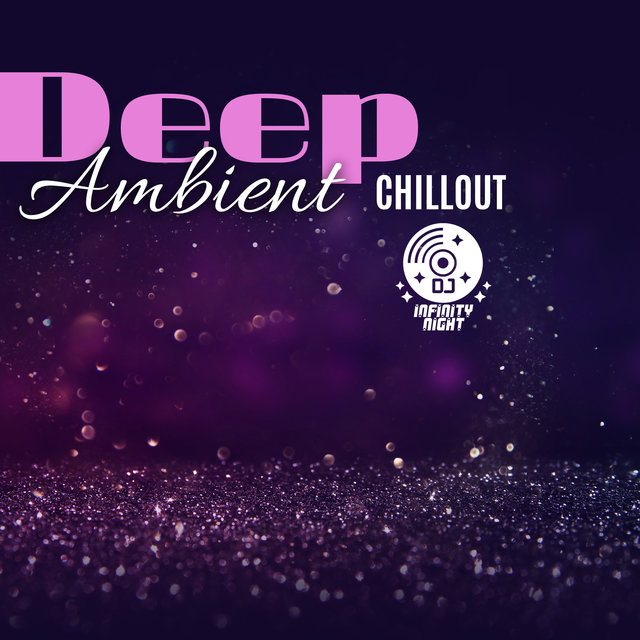Deep Ambient Chillout