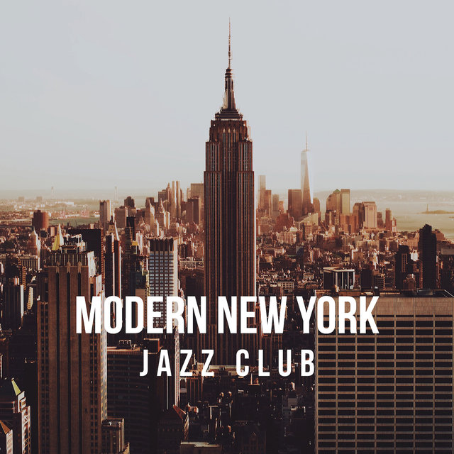 Modern New York Jazz Club: 2019 Instrumental Jazz Music Collection for Underground Jazz Club, Piano Pub & Bar, Modern Instruments & Melodies with Vintage Soul