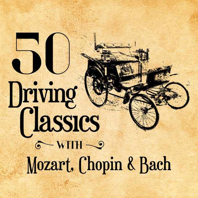 50 Driving Classics with Mozart, Chopin & Bach