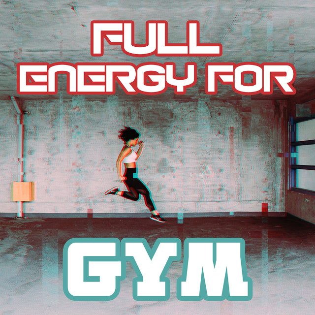 Full Energy for Gym: Deep Chillout Music for Training, The Best Motivational Gym Beats, Music for Sport
