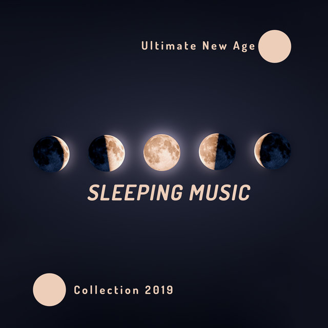 Ultimate New Age Sleeping Music Collection 2019