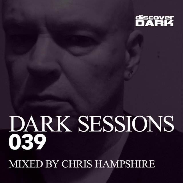 Dark Sessions 039 (Mixed by Chris Hampshire)