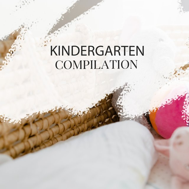 Restful Kindergarten Compilation