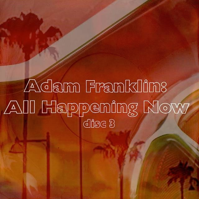 All Happening Now (disc three)