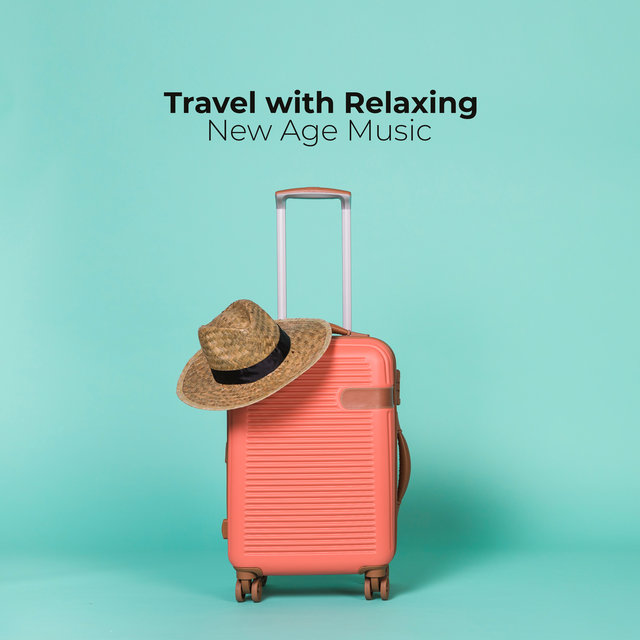 Travel with Relaxing New Age Music
