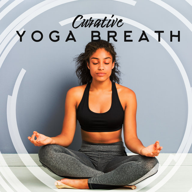 Curative Yoga Breath: Collection of New Age Sounds Perfect for Deep Meditation & Yoga, Inner Harmony, Mantra