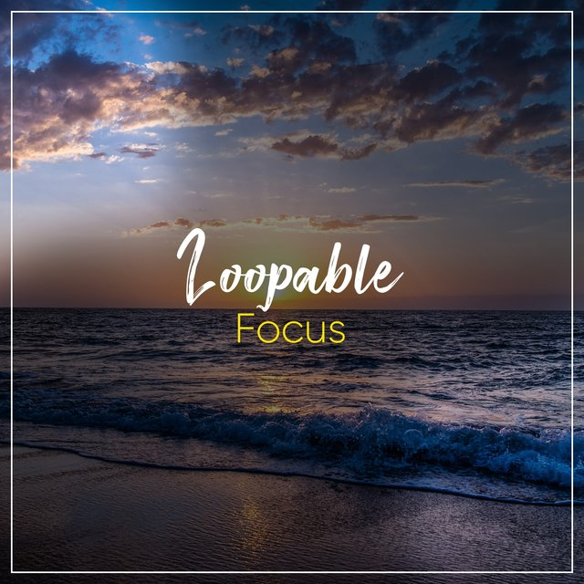 # Loopable Focus