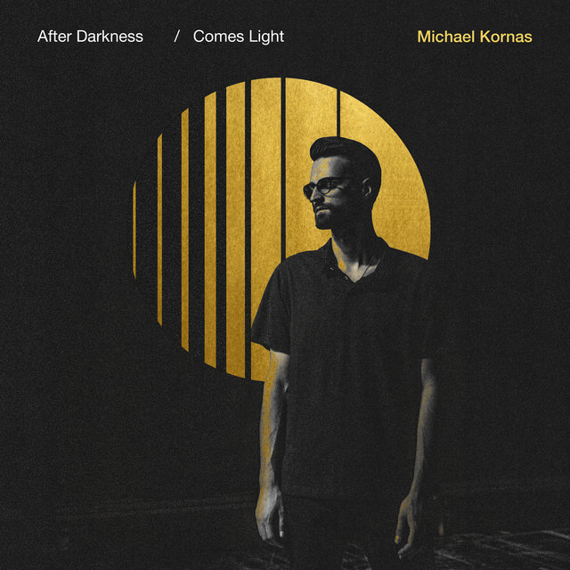 Cover art for album After Darkness Comes Light by Michael Kornas