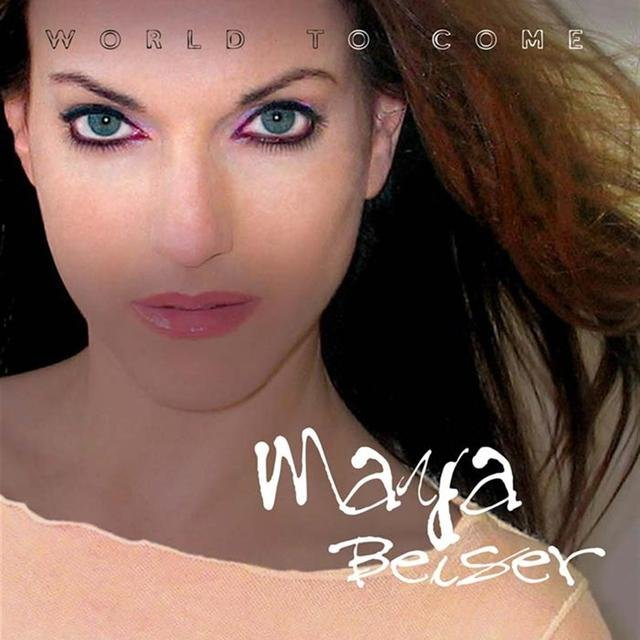 Beiser, Maya: World To Come - Music Of Land; Part; Tavener & Golijov