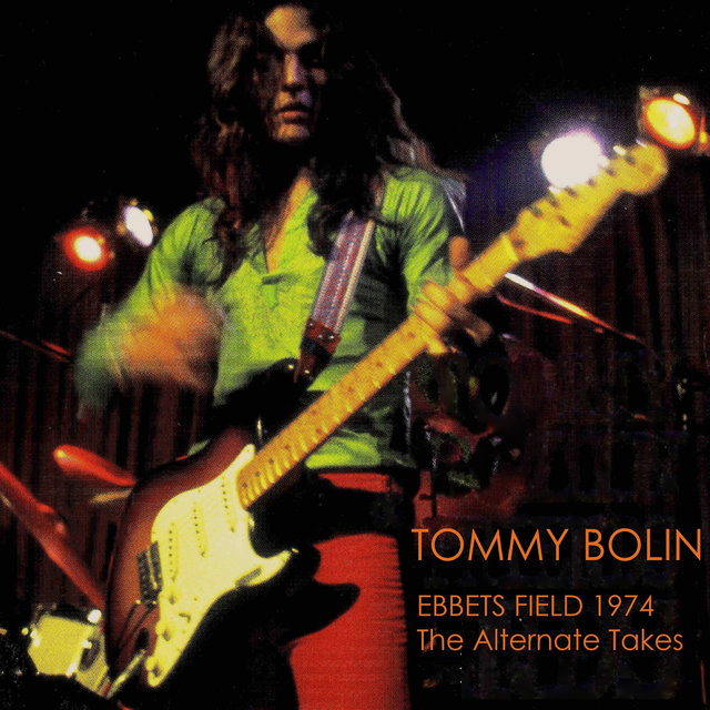 Ebbets Field 1974: The Alternate Takes (Tommy Bolin Archives Masters)