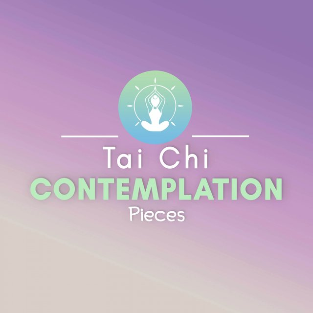 Tai Chi Contemplation Pieces