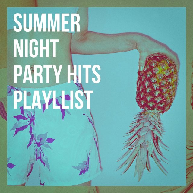 Summer Night Party Hits Playllist