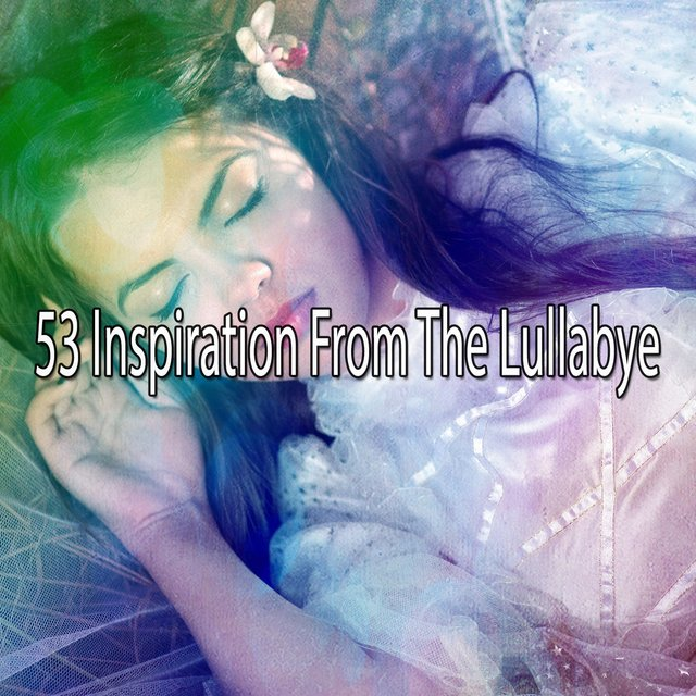 53 Inspiration from the Lullabye
