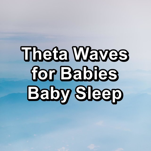 Theta Waves for Babies Baby Sleep