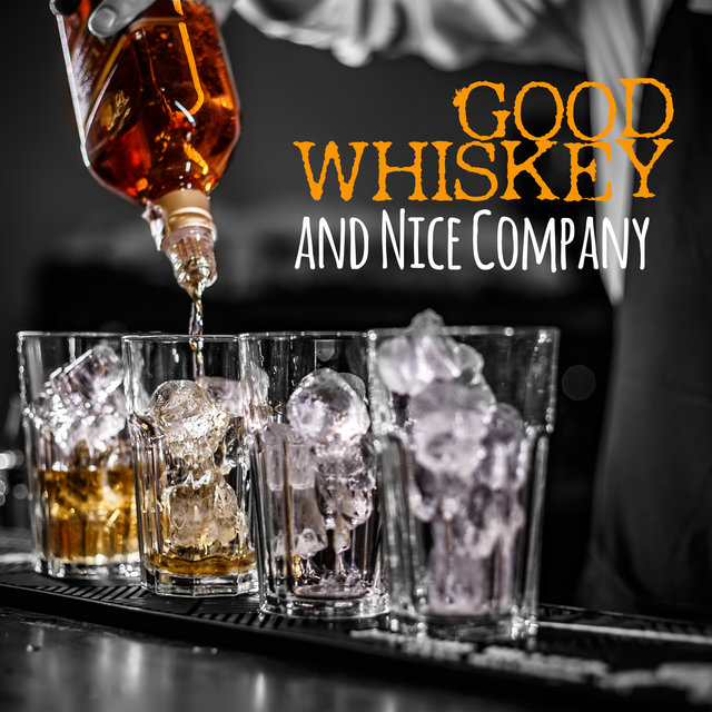 Good Whiskey and Nice Company - Groove Jazz Variations for Bars and Pubs