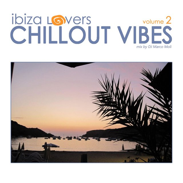 Ibiza Lovers - Chillout Vibes Volume 2