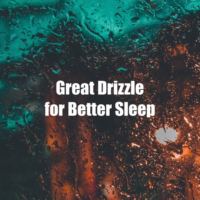 Great Drizzle for Better Sleep