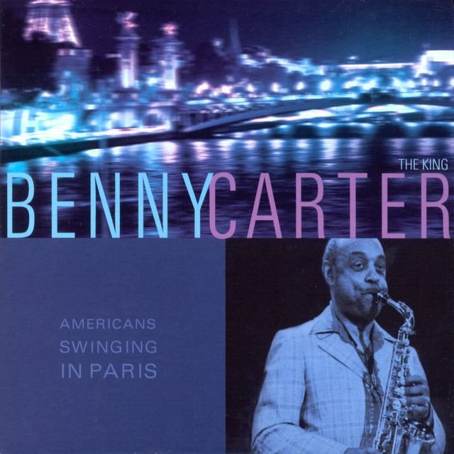 Americans Swinging in Paris: Benny Carter