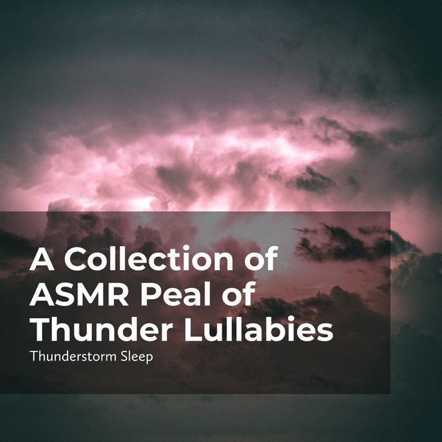 ASMR Peal of Thunder Lullabies