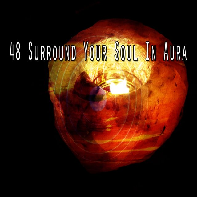 48 Surround Your Soul in Aura