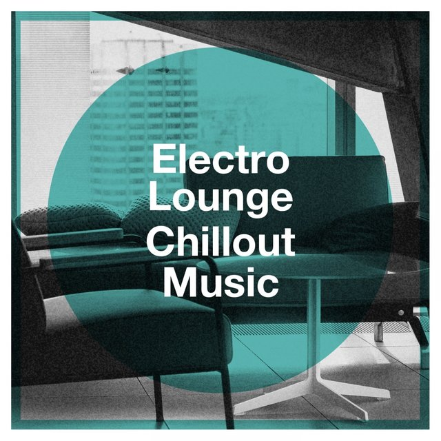 Electro Lounge Chillout Music