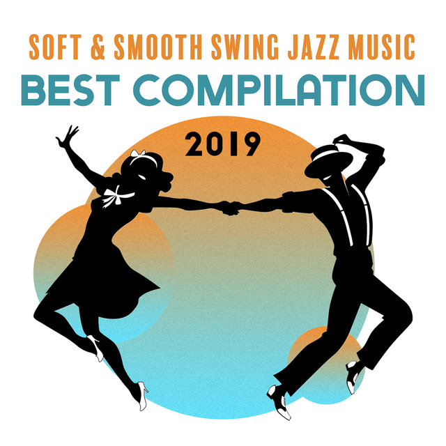 Soft & Smooth Swing Jazz Music Best Compilation 2019