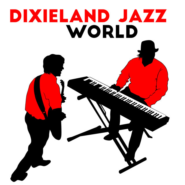 Dixieland Jazz World - Brilliant Classic Jazz Straight from the Streets of New Orleans, Saxophone, Piano and Trumpet, Catchy Melodies for Dancing