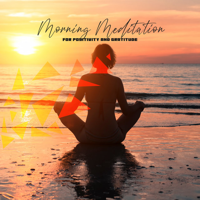 Morning Meditation for Positivity and Gratitude