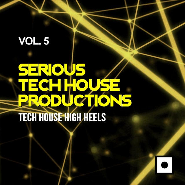 Serious Tech House Productions, Vol. 5 (Tech House High Heels)