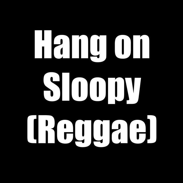 Hang on Sloopy (Reggae)