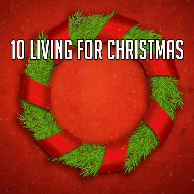 10 Living for Christmas