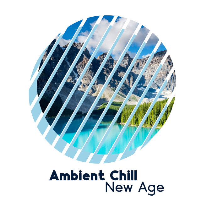 Ambient Chill New Age: Boost Your Mood, Happiness Vibes, Relaxing Music
