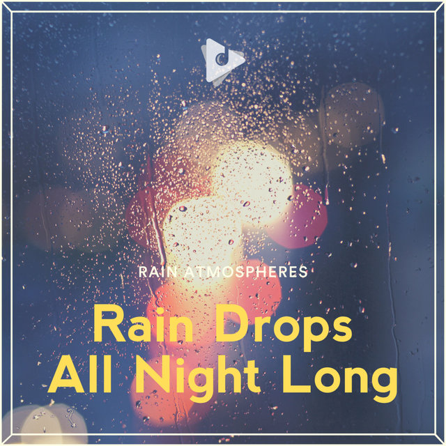 Rain Drops All Night Long