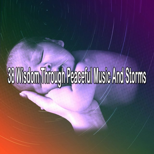 38 Wisdom Through Peaceful Music and Storms