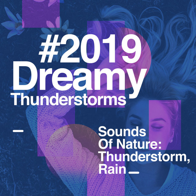 # 2019 Dreamy Thunderstorms