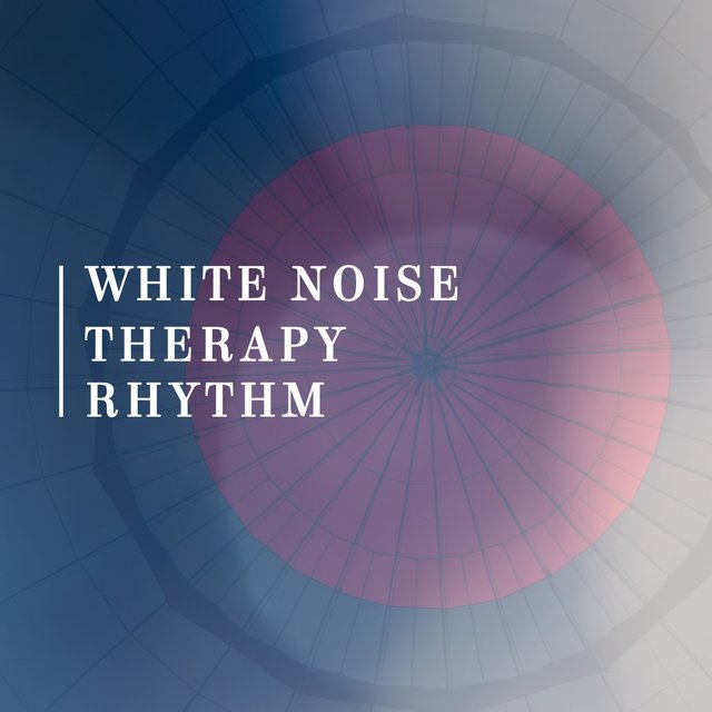 White Noise Therapy Rhythm