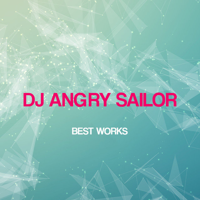 Dj Angry Sailor Best Works