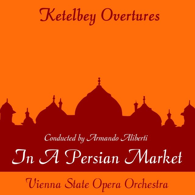 Ketelby: In a Persian Market