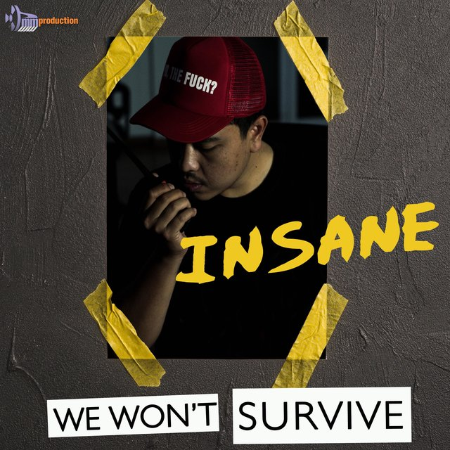 We Won't Survive