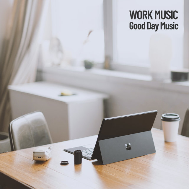 Work Music: Good Day Music