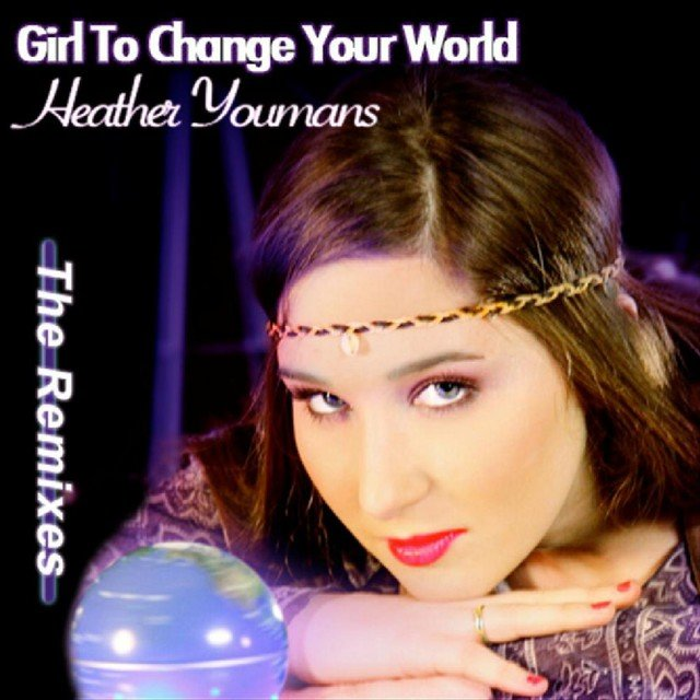 Girl To Change Your World - The Remixes