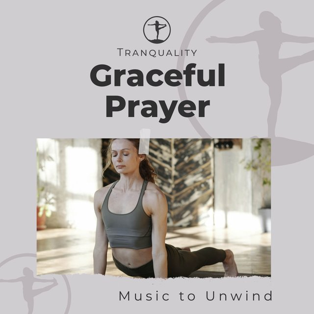 Graceful Prayer Music to Unwind