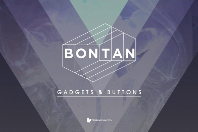Bontan - Gadgets & Buttons - Original Mix