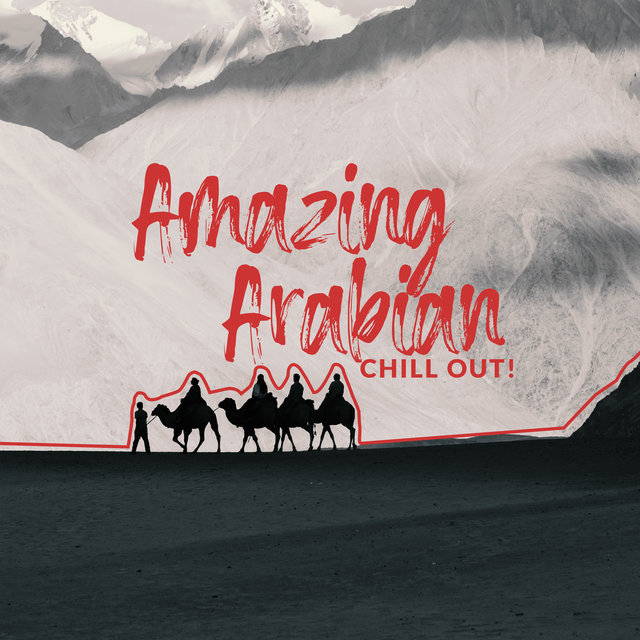Amazing Arabian Chill Out!
