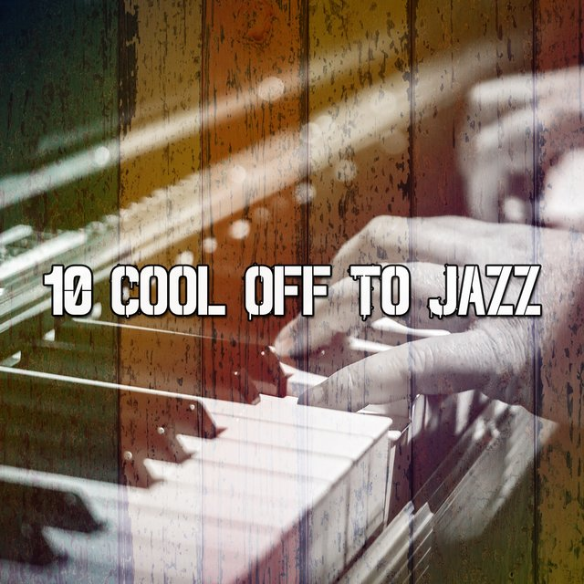 10 Cool Off to Jazz